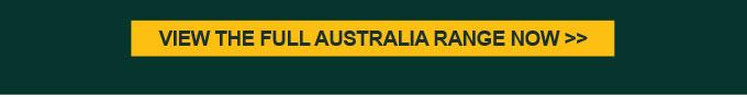 View the full Australia range Now >>